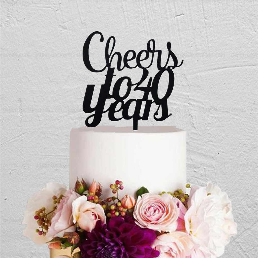 Pleasant Cheers To 40 Years 40Th Birthday Cake Topper Unique Happy Birthday Funny Birthday Cards Online Inifodamsfinfo