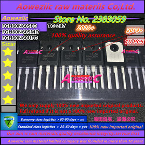 Image 1 - Aoweziic 2020 + 10 шт., 100% новые импортные оригинальные 60N60 FGH60N60 FGH60N60SFD FGH60N60SMD FGH60N60UFD TO 247 IGBT трубка 60A 600 в