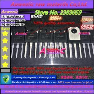 Image 1 - Aoweziic 2020 + 10 adet 100% yeni ithal orijinal 60N60 FGH60N60 FGH60N60SFD FGH60N60SMD FGH60N60UFD TO 247 IGBT tüp 60A 600V