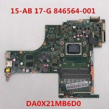 Frete grátis Para Pavilion 15-AB 17-G Laptop motherboard 846564-846564-501 846564-601 DA0X21MB6D0 001 100% funcionando bem