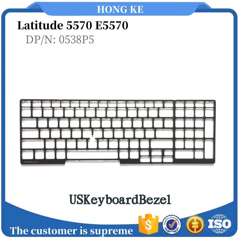 New US keyboard edge plastic keyboard frame truss trim Dell Latitude 5570 E5570  DP/N:0538P5