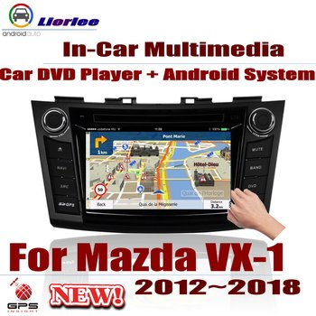 For Mazda VX-1 2012-2018 Car Android GPS Navigation DVD Player Radio Stereo AMP BT USB SD AUX WIFI HD Screen Multimedia