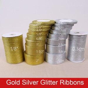 Fitas 6mm 10mm 15mm 20mm 25mm 40mm 50mm 25 jardas, glitter de ouro e prata embalagem de presente de casamento, artesanato diy para festa de natal e halloween