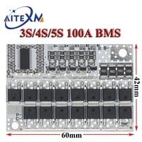 3S/4S/5S BMS 12V 16.8V 21V 18V 3.7V 100A Li-ion LMO Ternary Lithium Battery Protection Circuit Board Li-Polymer Balance Charging