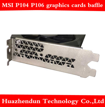 High quality graphics bezel MSI P104 graphics baffle MSI P106 graphics Bracket 50pcs free shipping
