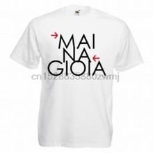 Maglietta T-SHIRT MAI NA GIOIA FRASE DIVERTENTE IDEA REGALO LM268