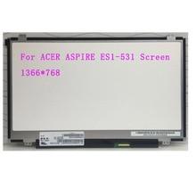 Pour ACER ASPIRE ES1-531 écran ordinateur portable LCD affichage LED HD 30PIN remplacement panneau matrice 15.6 pouces testé Grade A