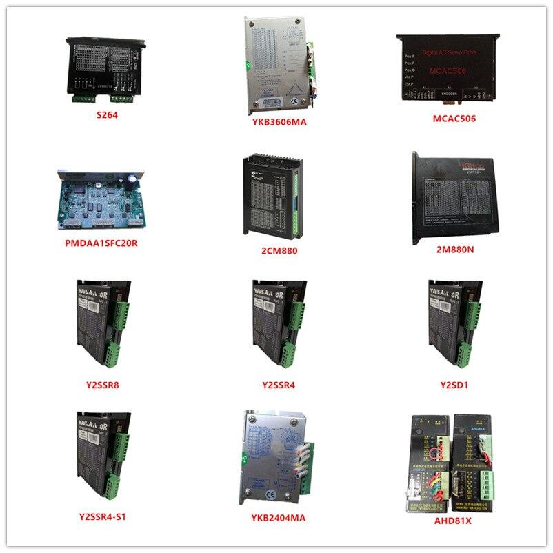 S264| YKB3606MA| MCAC506| PMDAA1SFC20R| 2CM880| 2M880N| Y2SSR8| Y2SSR4| Y2SD1| Y2SSR4-S1| YKB2404MA| AHD81X Used