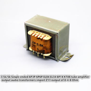 3.5k/5k Single-ended 6P3P 6P6P EL84 EL34 6P14 KT88 tube amplifier output audio transformers import Z11 output of 0-4-8 Ohm image