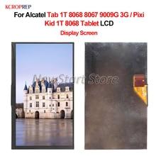 Für Alcatel Tab 1T 8068 8067 9009G 3G LCD Display Screen Digitizer Montage Für Alcatel Pixi Kid 1T 8068 Tablet lcd Ersatz