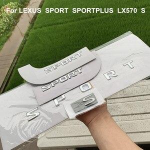 Image 3 - Emblems Letters SPORT S Badge for LEXUS LX570 SPORTPLUS Logo Fender Trunk  Sticker chrome silver Car Styling Original Style