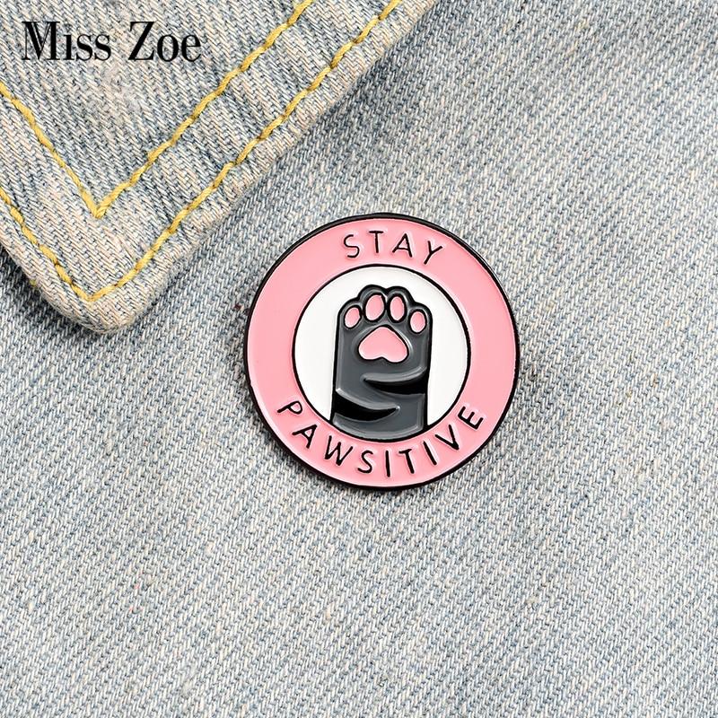 Оставайтесь позитивным эмали штырь пользовательские котенка лапы Броши Знак сумка рубашка с лацканами пряжкой с рисунками зверей из мульт...