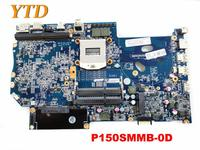Original FOR CLEVO For Hasee P150SM laptop motherboard P150SMMB 0D tested good free shipping