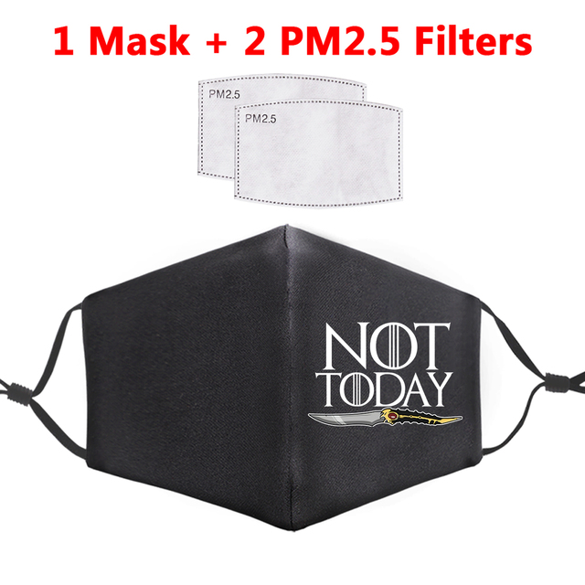 Not Today Printed Face Masks Game of Thrones Adult Masks Washable Anti Dust Reusable Mouth Cover Unisex Proof Flu Bacteria Mask