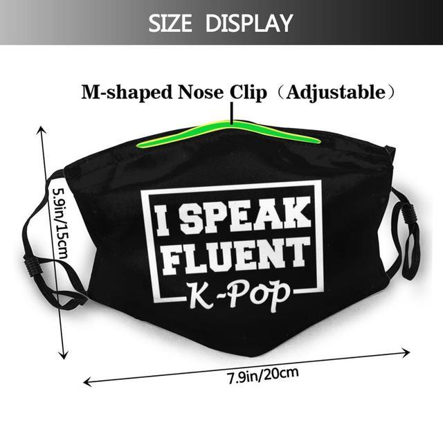 I Speak Fluent K - Pop Fashion  Masks Kpop K Pop K Pop Shirt K Pop Tee K Pop T Shirt Korean Pop Music Pop Music I 1