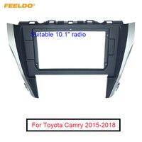 FEELDO araba CD/DVD OYNATICI Stereo 2Din fasya çerçeve Toyota Camry 2015-2018 için 10.1
