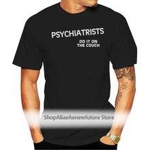 2021 Printed Men T Shirt Cotton Short Sleeve Psychiatrists Adult Regular Fit T-Shirtwomen T Shirt