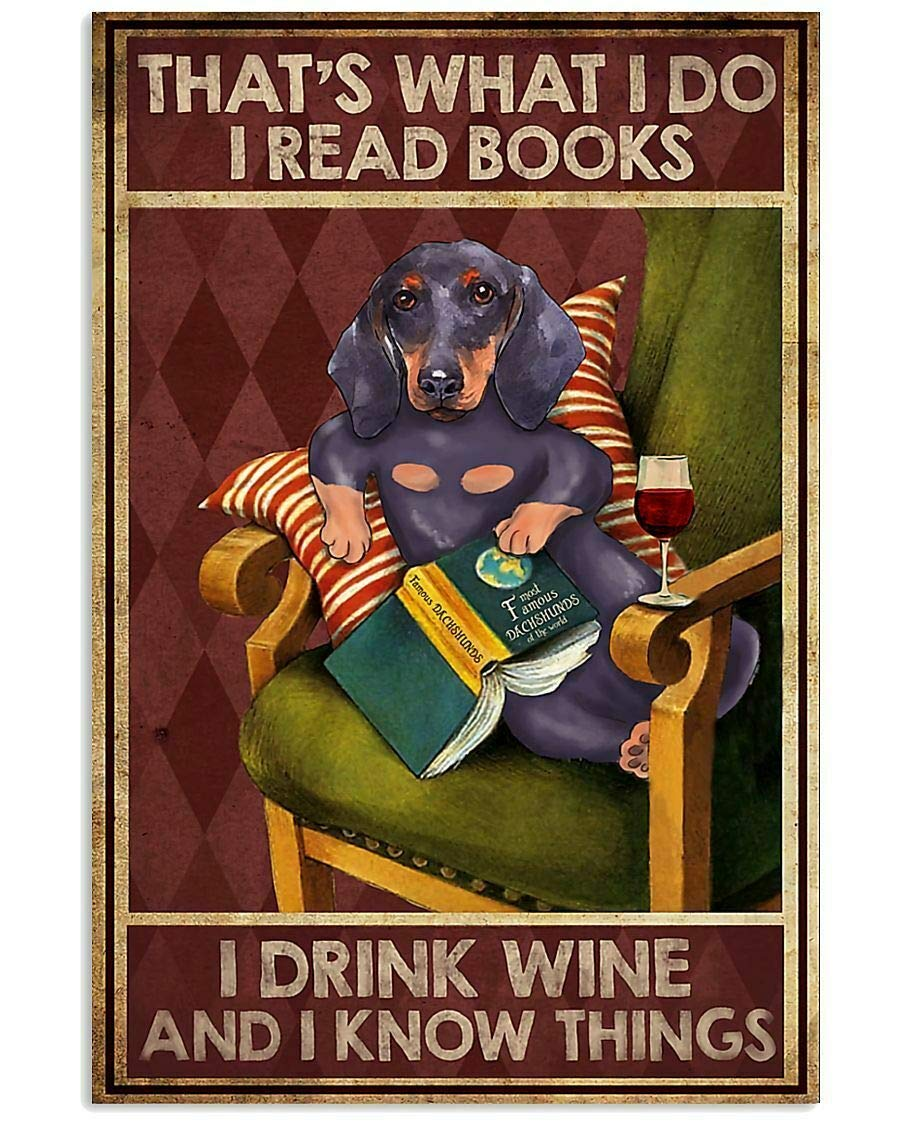 Dachshund Dog Drink Wine And I Know Things Retro Tin Sign For Street Garage Family Cafe Bar Door Wall Decorator