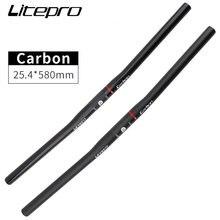 Litepro 25.4x580mm ultraleve guiador da bicicleta 3k fibra de carbono para brompton 16 polegada 20 polegada dobrável bicicleta guiador