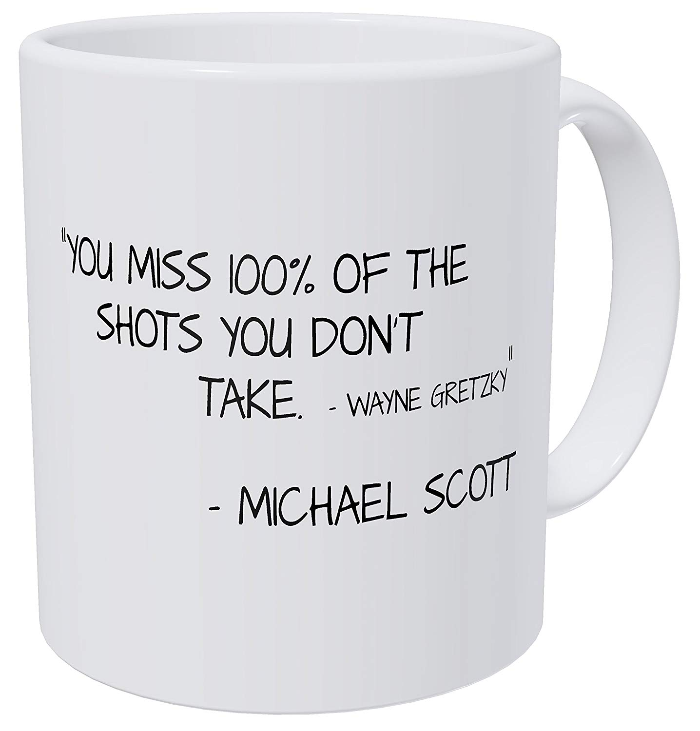 You Miss 100% Of The Shots You Don't Take, Michael Scott Quotes, 11 Ounces Funny Coffee Mug image