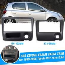2Din радио фасции рамка Dash CD DVD проигрыватель панель установка рамка для Toyota Vitz Yaris для Echo 1999-2005 173*98 мм 178*102 мм
