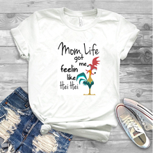 Women Mom Life Got Me Feelin Like Hei Hei Shirt Moana T-shirt