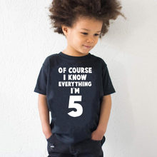 Of Course I Know Everything I'm 5 Kids Funny 5th Birthday T Shirt Toddler Boys Girls Short Sleeve Tshirt Children Casual Tops(China)