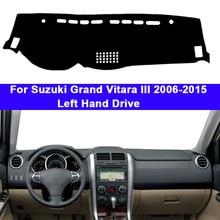 Cubierta para salpicadero de coche, alfombra DashMat, capa para Suzuki Grand Vitara III, parasol, 2006, 2007, 2008, 2009, 2010, 2011, 2012, 2013, 2014, 2015
