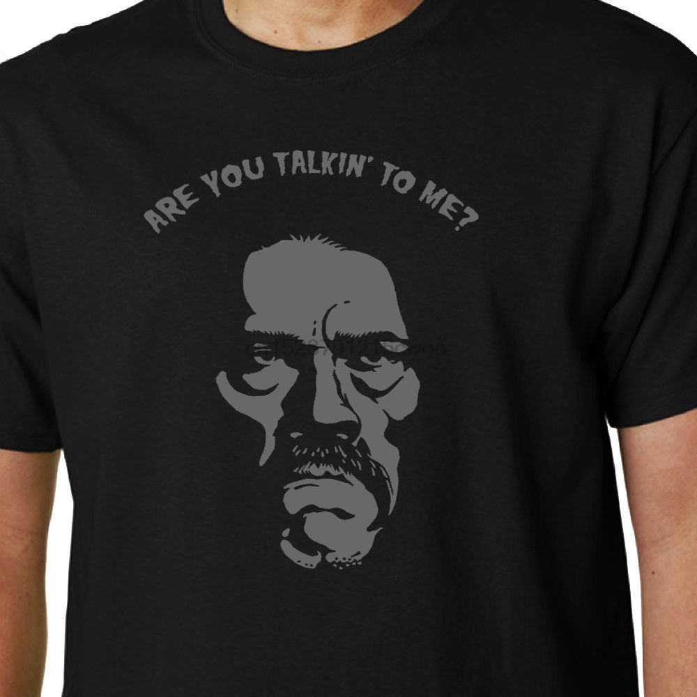 Are You Talkin To Me DANNY TREJO t-shirt TAXI DRIVER DE NIRO CULT QUOTE GEEK
