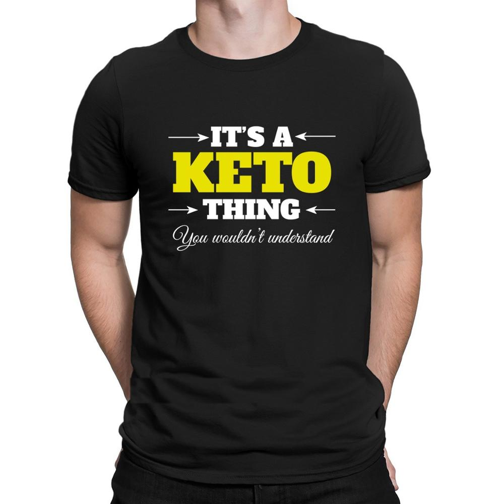 It's A Keto Thing You Wouldn't Understand T Shirt High Quality Knitted Classic Fitness Clothing Top Tee Summer Style Plus Size