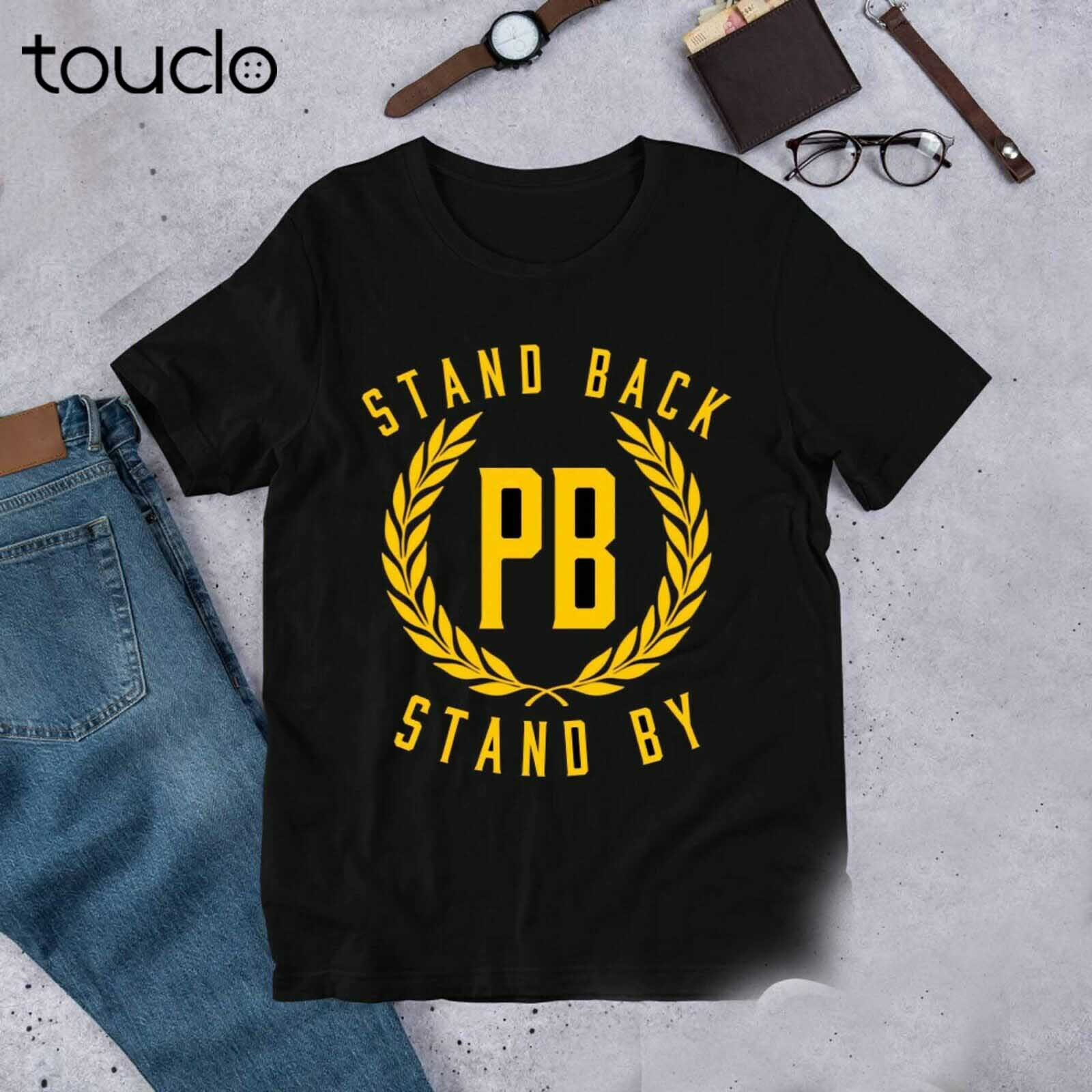 Stand Back and Stand By PB T-shirt, Unisex tee