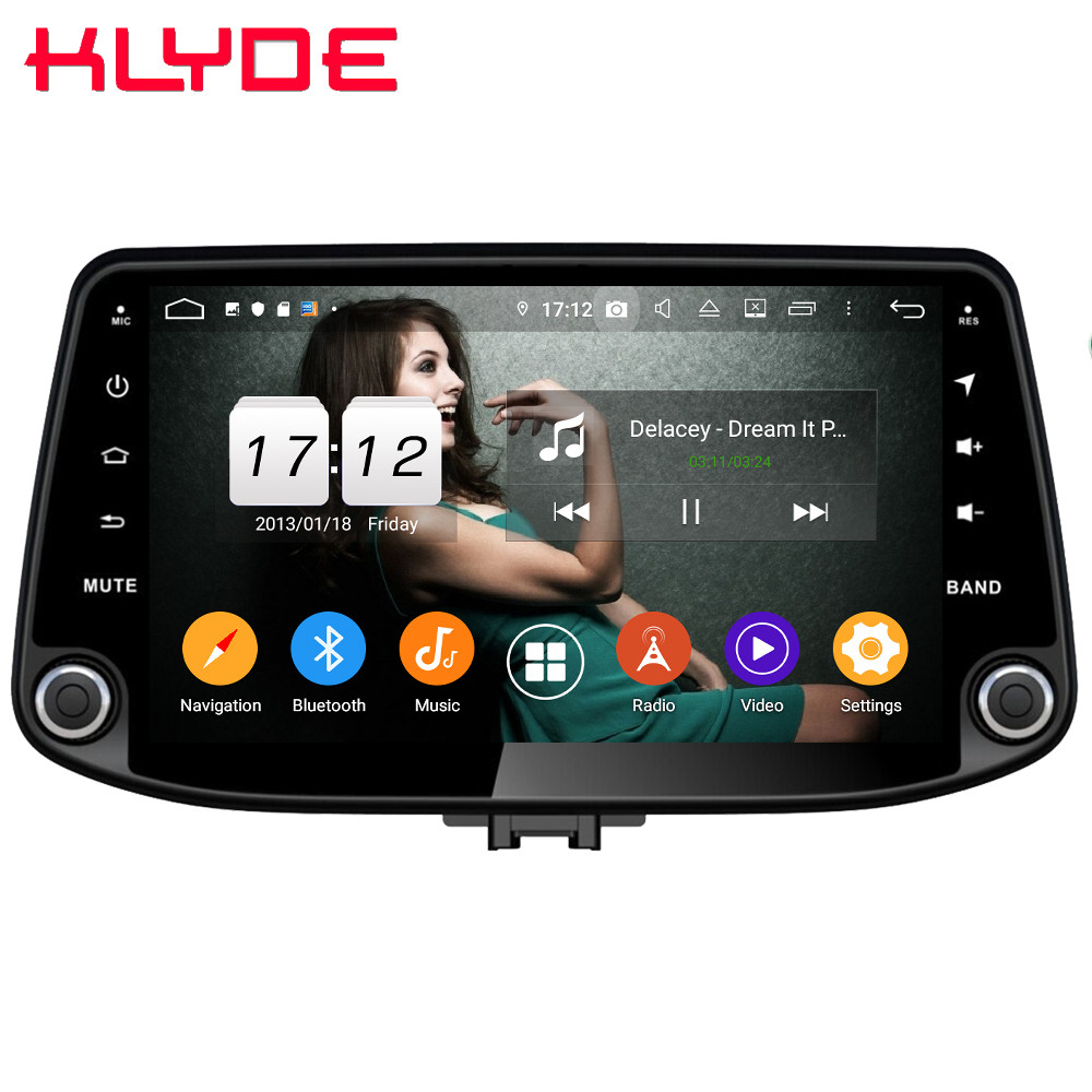 Klyde 9 IPS 4G WIFI Android 9 Octa Core 4GB RAM 64GB ROM DSP BT Car DVD Multimedia Player Radio For Hyundai I30 2017 2018 2019