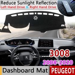 for Peugeot 3008 2008~2020 MK1 MK2 3008GT GT Anti-Slip Mat Dashboard Cover Pad Sunshade Dashmat Carpet Dash Car Accessories Rug