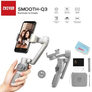 Image 1 - ZHIYUN חלק Q3 3 ציר טלפון Gimbal גמיש כף יד מייצב עם למלא אור עבור Smartphone iPhone Xiaomi Huawei אנדרואיד ce