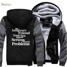 My Imaginary Friend Thinks You Have Mental Problems Sweatshirts Hoodies Men Funny Winter Thick Hoodie Black Tracksuit Sportwear