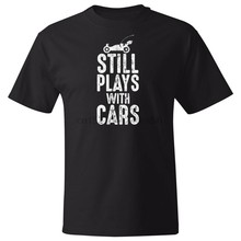 Still Plays with Cars T-Shirt - S to 5X - Black Tee - R C - Radio Control Buggy(China)