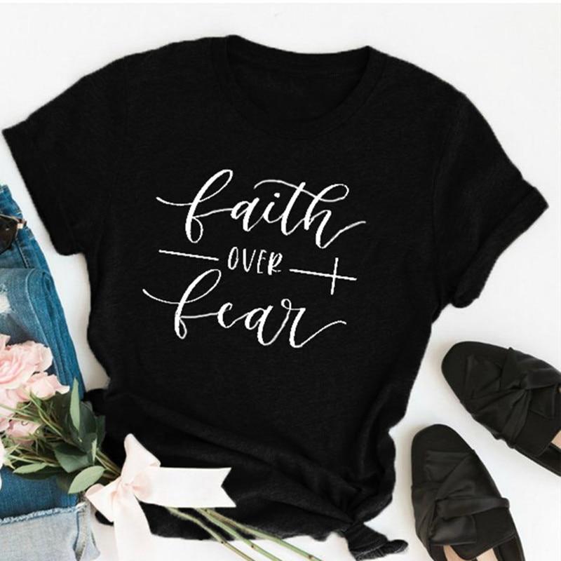 Faith Over Fear Letter Print T Shirt Women Short Sleeve O Neck Loose Tshirt 2020 Summer Women Tee Shirt Tops Camisetas Mujer