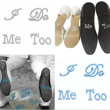 I DO Me Too White Rhinestone Shoes Sticker Groom/Bride Wedding Decoration Hen Party Bride Bath Party Decoration Bachelor Party-7(China)