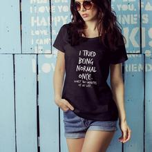 I Tried Being Normal Once Worst Two Minutes of My Life Summer Women T Shirt Harajuku Top Hipster Tumblr Tee Tumblr Funny Clothes