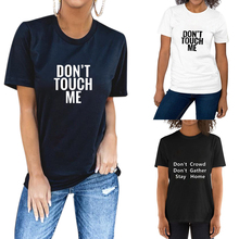 Don't Touch Me Don't Crowd Me Letter Print t shirt men Women Short Sleeve  Loose Tshirt 2020 Summer couple clothes Tee Shirt D30