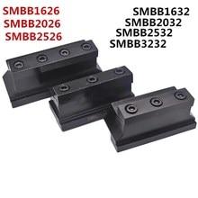 Drehen Werkzeug Halter SMBB1626 SMBB2026 SMBB2526 SMBB1632 SMBB2032 SMBB2532 SMBB3232 SMBB CNC Zylindrischen Einstechen Werkzeug Halter