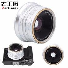 7 handwerker 25mm F 1,8 Manueller Fokus Objektiv für Sony E A5000 A5100 A6300 A6500 für Canon EOS M für fuji FX für Olympus M4/3 Montieren