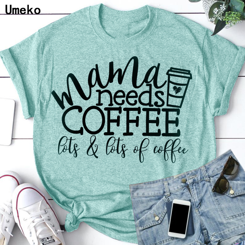 Mama Needs Coffee Women Green Letters Printt-shirt Summer Short Sleeve O-neck Tees Top S-5XL Casual Tshirt For Female Clothing
