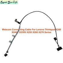 Kamera flex kable komputerowe dla LENOVO ThinkPad X240 X250 X260 X270 P/N 0C46004 DC02001KX00 01AW44 kabel łączący kamery nowy