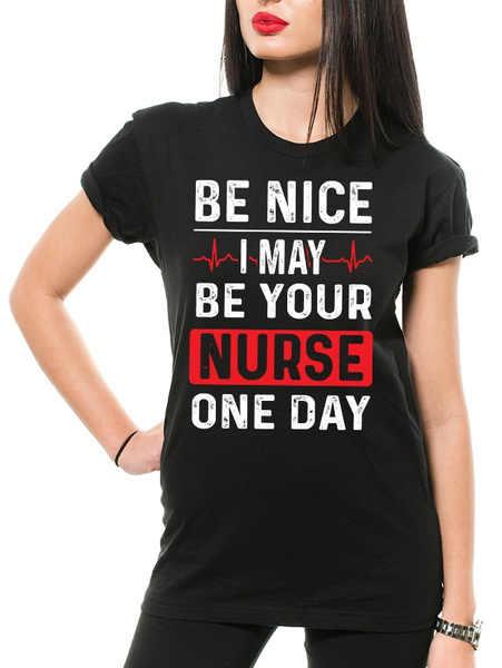 Футболки для медсестры для женщин будьте милыми, я могу быть вашей медсестрой, однодневная зарегистрированная медсестра, забавная футболка LPN