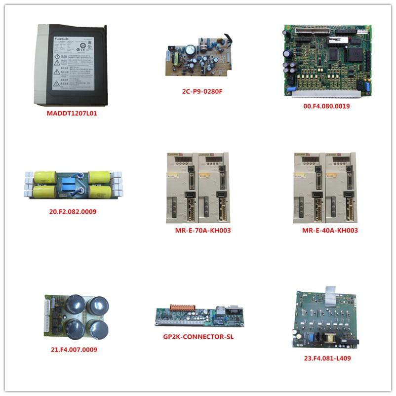 MADDT1207L01|2C-P9-0280F|00.F4.080.0019|20.F2.082.0009|MR-E-70A-40A-KH003|21.F4.007.0009|GP2K-CONNECTOR-SL|23.F4.081-L409 Used