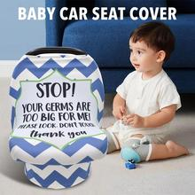 2020 New Baby Car Seat Cover with Safety Warning No Touching Sign Scarf Nursing Covers for Stroller High Chair Shopping Cart