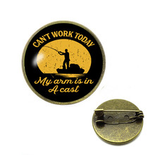 I Cant Work Brooches My Arm Is In A Cast Pins Mens Fishing Funny Graphic Brooch Tee Fisherman Gifts Hijab Pins Jewelry(China)