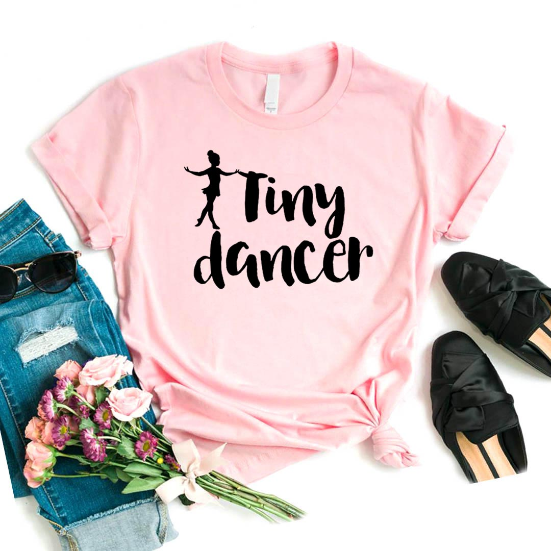 Tiny Dancer Print Women Tshirt Cotton Casual Funny T Shirt For Yong Lady Girl Top Tee 6 Colors Drop Ship NA-451