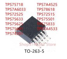 10PCS TPS75718 TPS7A6033 TPS72525 TPS75633 TPS75625 TPS75601 TPS74201 TPS7A4525 TPS78618 TPS72515 TPS75501 TPS75833 TPS7A4533